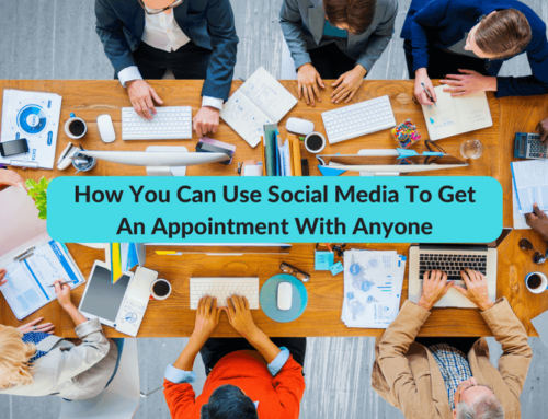 How You Can Use Social Media To Get Appointments With Anyone