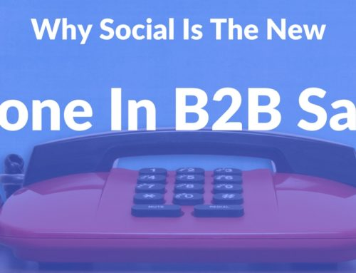 Why Social is the New Phone for B2B Sales