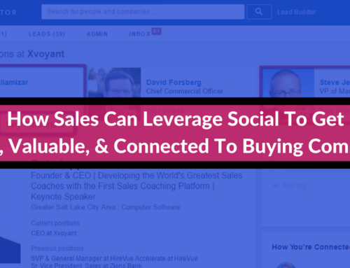 How Sales Can Leverage Social to Get Visible, Valuable, & Connected to Buying Committee